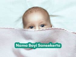 202 Nama Bayi Sansekerta Beserta Artinya Dari A Sampai Z