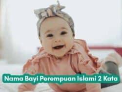 100 Nama Bayi Perempuan Islami 2 Kata Modern Terbaik
