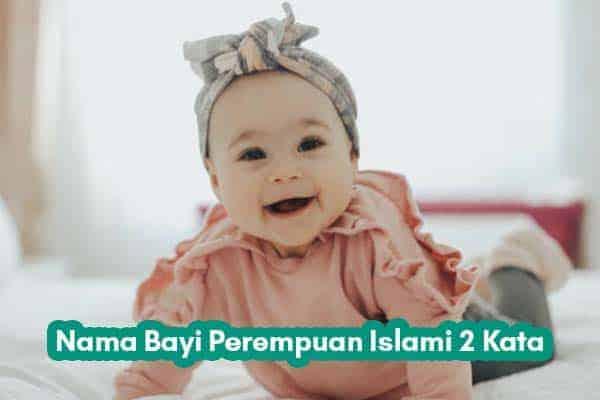 Nama Bayi Perempuan Islami 2 Kata