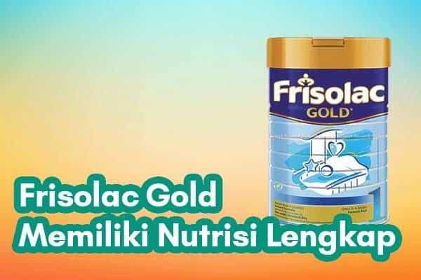 Frisolac Gold Memiliki Nutrisi Lengkap